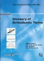 Vol. 1: Glossary of Orthodontic Terms, english / Dynamics of Orthodontics